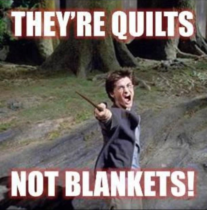 They're quilts not blankets!