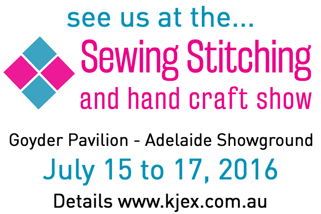 See us at the - Sewing Stitching  Hand Craft Show